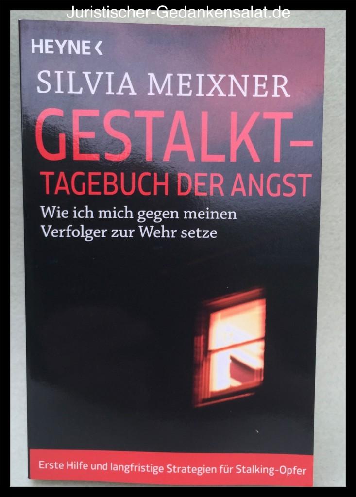 Silvia Meixner - Gestalkt - Tagebuch der Angst